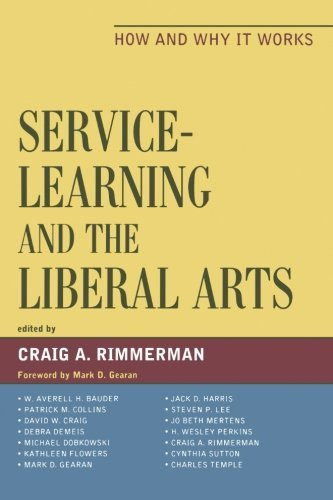 Service-Learning and the Liberal Arts: How and Why It Works by Mark D. Gearan (2011-06-30)