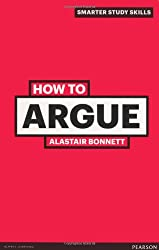 How to Argue, 3rd ed. (Smarter Study Skills)