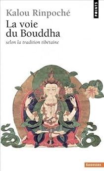 La voie du Bouddha selon la tradition tibétaine par Rinpoché