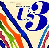 Hand On the Torch - Us3