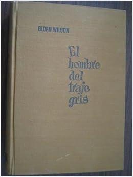 EL HOMBRE DEL TRAJE GRIS: Amazon.es: Sloan WILSON: Libros