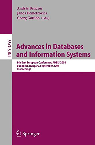 Advances in Databases and Information Systems: 8th East European Conference, ADBIS 2004, Budapest, Hungary, September 22-25, 2004, Proceedings (Lecture Notes in Computer Science) pdf epub