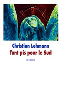 """Afficher """"Tant pis pour le Sud"""""""