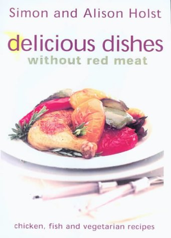 Download delicious dishes without red meat chicken fish and download delicious dishes without red meat chicken fish and vegetarian recipes book pdf audio idy7as9rg forumfinder Choice Image