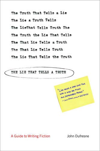 The Lie That Tells a Truth: A Guide to Writing Fiction