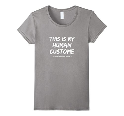 [Women's This is my human costume T-shirt i'm actually a robot shirt Small Slate] (Female Robot Costumes)