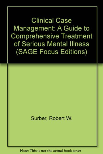 Clinical Case Management: A Guide to Comprehensive Treatment of Serious Mental Illness (SAGE Focus Editions)