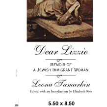 Dear Lizzie: Memoir of a Jewish Immigrant Woman