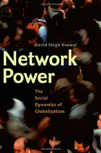 Network Power: The Social Dynamics of Globalization
