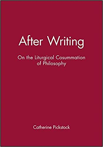 After Writing: On the Liturgical Cosummation of Philosophy by Catherine Pickstock (1997-12-29)