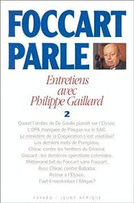 Foccart parle. Entretiens avec Philippe Gaillard. Tome 2 par Jacques Foccart