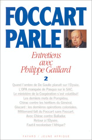 Foccart parle, entretiens avec Philippe Gaillard, tome 2