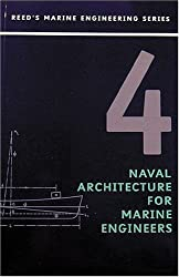 Naval Architecture for Marine Engineers: 4 (Reed's marine engineering series)