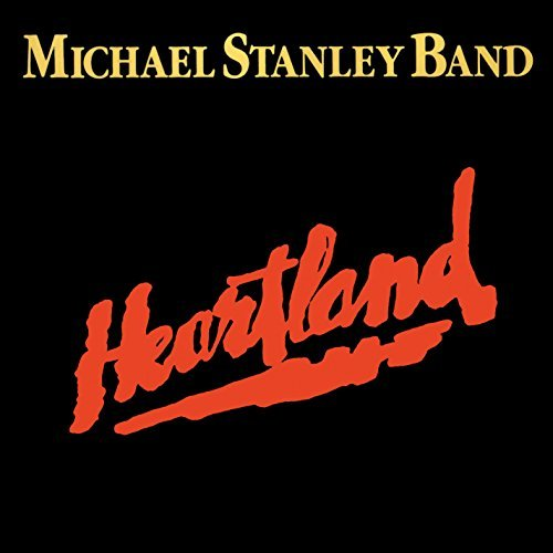 Heartland (Remastered) by Michael Stanley Band (2014-08-03)
