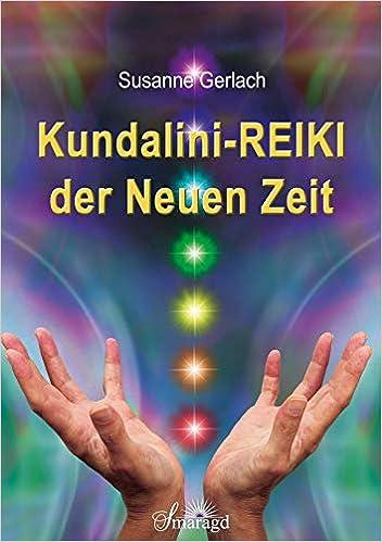 Kundalini-REIKI der Neuen Zeit
