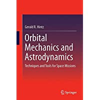 Orbital Mechanics and Astrodynamics: Techniques and Tools for Space Missions