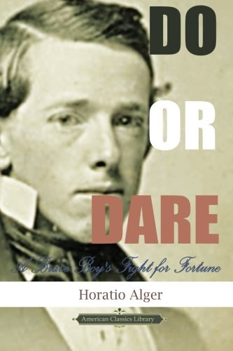 Do and Dare (American Classics Library): A Brave Boy