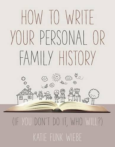 How To Write Your Personal Or Family History If You Don T Do It