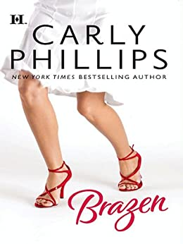Brazen (Hqn Romance) by [Phillips, Carly]