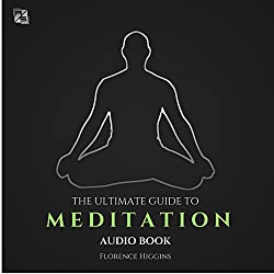 Meditation: The Ultimate Guide