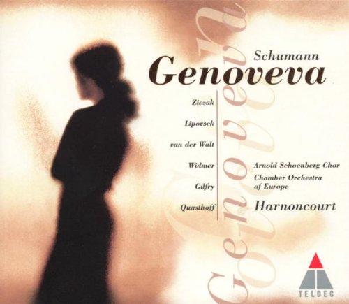 Schumann: Genoveva / Ziesak, Lipovsek, van der Walt, Widmer, Gilfry, Quasthoff