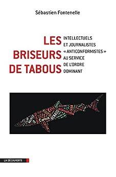 Les briseurs de tabous (CAHIERS LIBRES) (French Edition) by [FONTENELLE, Sébastien]