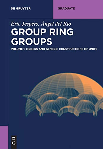 Orders and Generic Constructions of Units (de Gruyter Textbook)