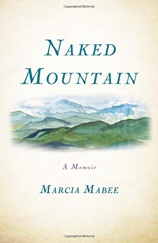 Naked Mountain: A Memoir