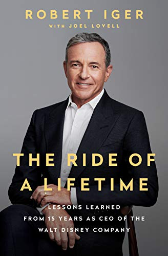 The Ride of a Lifetime: Lessons Learned from 15 Years as CEO of the Walt Disney - Disney Book Walt
