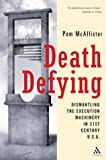 Death Defying : Dismantling the Execution Machinery in 21st Century U. S. A., McAllister, Pam, 082641463X