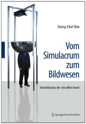 [PDF] Vom Simulacrum zum Bildwesen: Ikonoklasmus der virtuellen Kunst Free Download | Publisher : Springer | Category : Computers & Internet | ISBN 10 : 3709108470 | ISBN 13 : 9783709108475