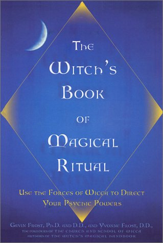 Download The Witch's Book of Magical Ritual: Use the Forces of Wicca to Direct Your Psychic Powers pdf