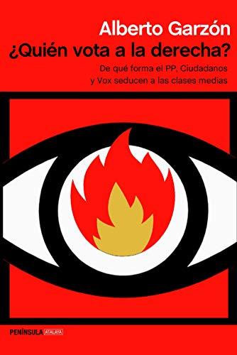 ¿Quién vota a la derecha?: De qué forma el PP, Ciudadanos y Vox seducen a las clases medias por Alberto Garzón