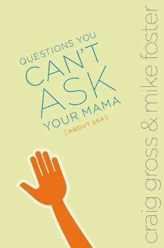 Read Online Questions You Can't Ask Your Mama About Sex (invert) pdf epub