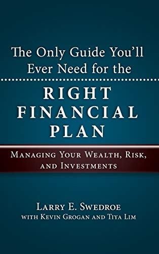 (The Only Guide You'll Ever Need for the Right Financial Plan: Managing Your Wealth, Risk, and)