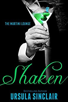 Shaken: The Martini Lounge by [Sinclair, Ursula]