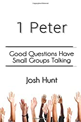 1 Peter: Good Questions Have Small Groups Talking