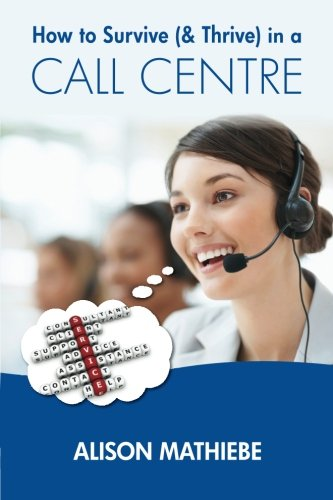 How to Survive (& Thrive) in a Call Centre PDF