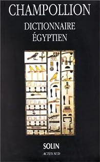 Dictionnaire égyptien par Jean-François Champollion