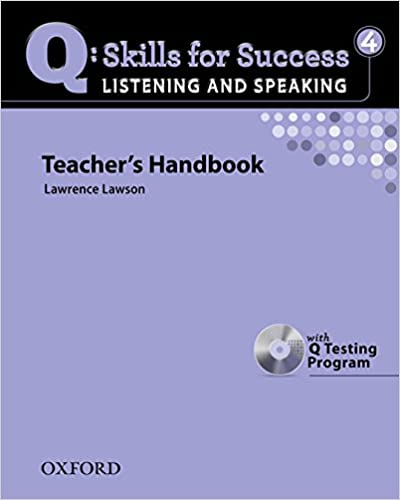 Q Skills for Success: Listening and Speaking 4: Teacher's Book with Testing Program CD-ROM