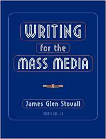 writing for mass media stovall 8th edition A clear and effective introduction to media writing writing for the mass media offers clear writing, simple writing for the mass media 9th edition stovall.