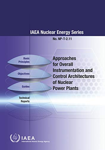 Approaches for Overall Instrumentation and Control Architectures of Nuclear Power Plants: IAEA Nuclear Energy Series No. Np-T-2.11