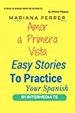 Spanish: Amor A Primera Vista: Easy Stories To Practice Your Spanish, Includes FREE Spanish Vocabulary List (Learn Spanish with Stories n%BA 2) (Spanish Edition)