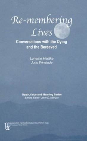 Remembering Lives: Conversations with the Dying and the Bereaved (Death, Value and Meaning Series) by Brand: Baywood Pub Co