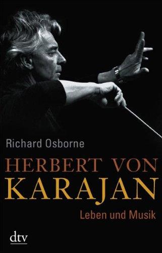Herbert von Karajan: Leben und Musik
