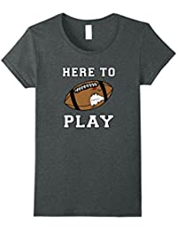 Here to Play Football Fun Mad Football T-shirt