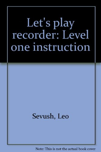 Let's play recorder: Level one (Hal Leonard Lets Play Recorder)