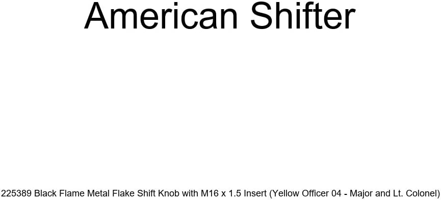 Yellow Officer 04 - Major and Lt. Colonel American Shifter 225389 Black Flame Metal Flake Shift Knob with M16 x 1.5 Insert