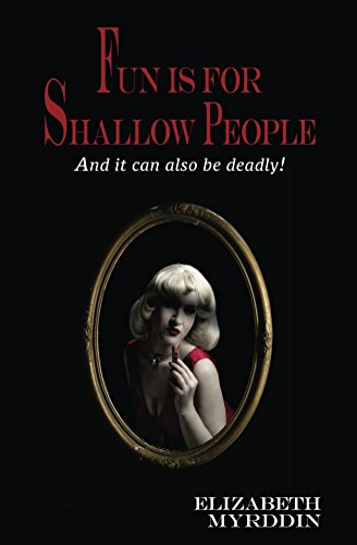 Fun Is For Shallow People (Naked Eye Part One Book 1)