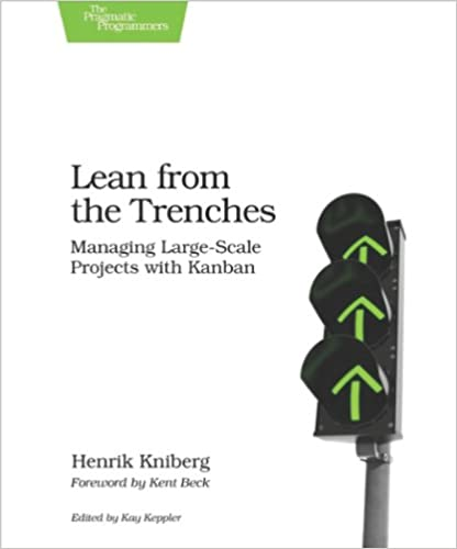 lean from the trenches managing large scale projects with kanban